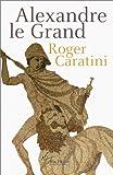 echange, troc Roger Caratini - Alexandre le Grand
