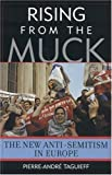 Rising From the Muck: The New Anti-Semitism in Europe (1566635713) by Taguieff, Pierre-Andre