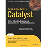 The Definitive Guide to Catalyst: Writing Extendable, Scalable and Maintainable Perl-Based Web Applications (Expert's Voice in Web Development)by Kieren Diment