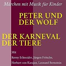 Peter und der Wolf. Der Karneval der Tiere: Märchen mit Musik für Kinder Hörspiel von  div. Gesprochen von: Romy Schneider, Jürgen Fritsche