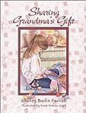 Sharing Grandma's Gift