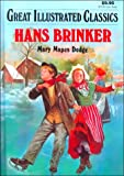 Hans Brinker (Great Illustrated Classics)