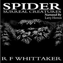 Spider: Surreal Creatures Audiobook by R F Whittaker Narrated by Larry Herron
