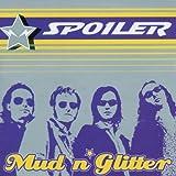 Mud N Glitter by Spoiler (2011-08-02)