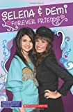 Selena & Demi:  Forever Friends (Backstage Pass)