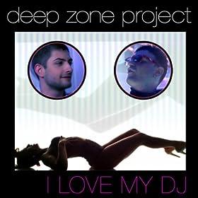 I Love My DJ (Radio Edit): Deep Zone Project: Amazon.es