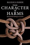 img - for The Character of Harms: Operational Challenges in Control by Sparrow, Malcolm K. (2008) Hardcover book / textbook / text book