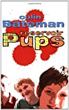 Reservoir Pups (0340877804) by COLIN BATEMAN