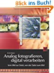 Analog fotografieren, digital verarbe...