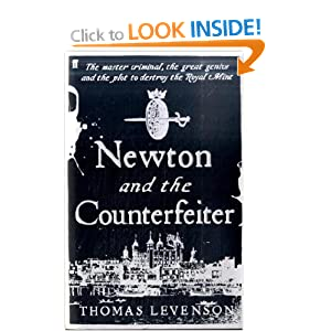 Newton and the Counterfeiter - Thomas Levenson
