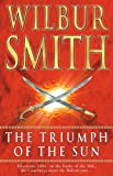 Wilbur Smith The Triumph of the Sun