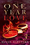 ONE YEAR LOVE - Part Three (The ONE YEAR LOVE Series Book 3)