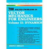 700 Solved Problems In Vector Mechanics for Engineers Volume II: Dynamics (Schaum's Solved Problems Series) ~ Joseph Shelley