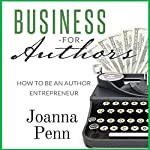 Business for Authors. How to Be an Author Entrepreneur | Joanna Penn