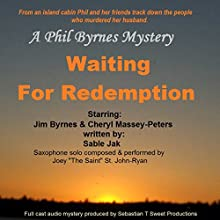 Waiting for Redemption: A Phil Byrnes Mystery  by Sable R Jak Narrated by Cheryl Massey-Peters, Jim Byrnes, Larry Albert, William Hamer