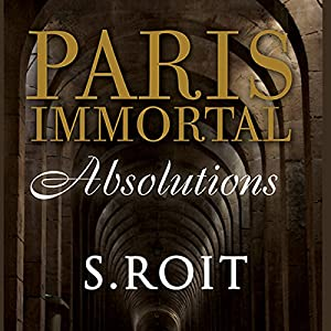 Paris Immortal: Absolutions Audiobook