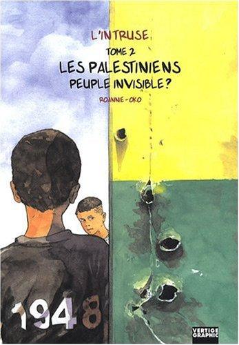 L'intruse (2) : Les Palestiniens, peuple invisible ?