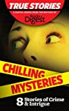 img - for Chilling Mysteries (True Stories by Reader's Digest) book / textbook / text book