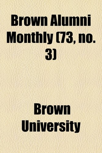 Brown Alumni Monthly (73, no. 3)