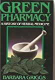 Green Pharmacy: a History of Herbal Medicine