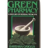 Green Pharmacy: a History of Herbal Medicine ~ Barbara Van der Zee