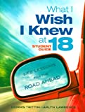 What I Wish I Knew at 18 Student Guide: Life Lessons for the Road Ahead