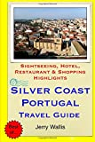 Jerry Wallis Silver Coast, Portugal Travel Guide: Sightseeing, Hotel, Restaurant & Shopping Highlights