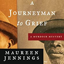 A Journeyman To Grief: A Murdoch Mystery, Book 7 Audiobook by Maureen Jennings Narrated by David Marantz