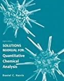 img - for Solution Manual for Quantitative Chemical Analysis book / textbook / text book