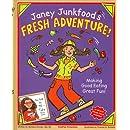 Janey Junkfood's Fresh Adventure!