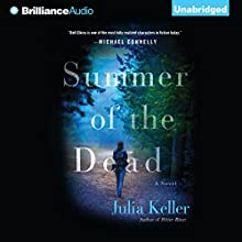 Summer of the Dead: Bell Elkins, Book 3 (       UNABRIDGED) by Julia Keller Narrated by Shannon McManus