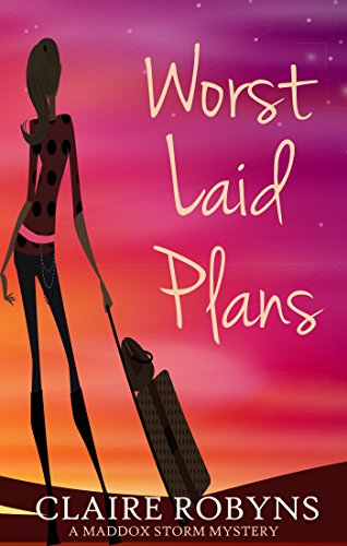 Worst Laid Plans (A Maddox Storm Mystery Book 1)