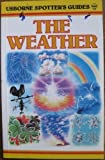 img - for The Weather (Usborne Spotter's Guides) by Wilson, Francis, Mansfield, Felicity (1995) Paperback book / textbook / text book
