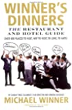 Winner's Dinners: The Restaurant & Hotel Guide - Over 600 Places to Visit, Not to Visit, to Love, to Hate!