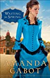 Waiting for Spring (Westward Winds Book #2): A Novel