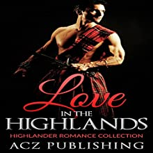 Love in the Highlands (       UNABRIDGED) by ACZ Publishing Narrated by D Rampling
