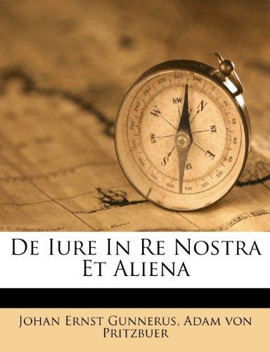 De Iure In Re Nostra Et Aliena