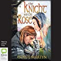 The Knight and the Rose (       UNABRIDGED) by Isolde Martyn Narrated by Jerome Pride