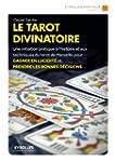 Le tarot divinatoire: Une initiation...