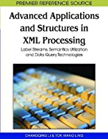 Advanced Applications and Structures in Xml Processing