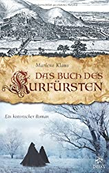 Das Buch des Kurfürsten: Historischer Roman