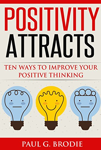 Positivity Attracts by Paul G. Brodie ebook deal