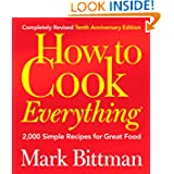 How to Cook Everything (Completely Revised 10th Anniversary Edition)