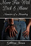 More Fun With Dick & Shane: Memoirs of a Houseboy 2007