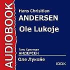 Ole Lukoje (       ABRIDGED) by Hans Christian Andersen Narrated by Alexander Lukyanov, Maria Babanova, Valentina Sperantova, Vladimir Gribkov, Natalya Lvova, Antonida Ilyina