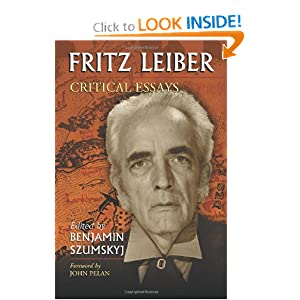 Fritz Leiber: Critical Essays by Benjamin Szumskyj and Foreword John Pelan