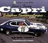 Ford's Feisty Capri: European Sporting Coupes 1969-1987 (Ludvigsen Library) Karl Ludvigsen