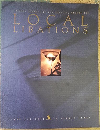 Local libations: From egg cups to atomic bombs (A visual history of New Orleans) (Libation Cup compare prices)