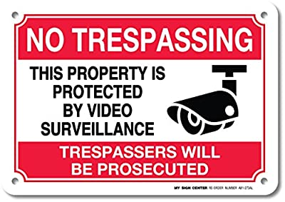 "No Trespassing This Property Is Protected By Video Surveillance Trespassers Will Be Prosecuted Laminated Sign - 10"" X 7"" .040 Aluminum"
