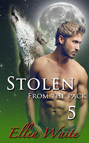 Ellen Waite - Stolen From The Pack (The Alpha's Mate Book 5)